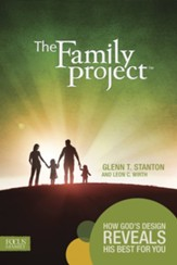 The Family Project: How God's Design Reveals His Best for You - eBook