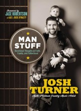 Man Stuff: Thoughts on Faith, Family, and Fatherhood - eBook