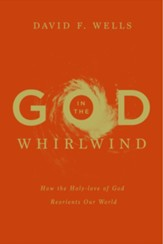 God in the Whirlwind: How the Holy-love of God Reorients Our World - eBook