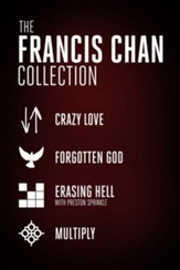 The Francis Chan Collection: Crazy Love, Forgotten God, Erasing Hell, and Multiply - eBook