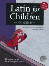 Latin For Children, Primer B Text (Revised; Version 4.0)