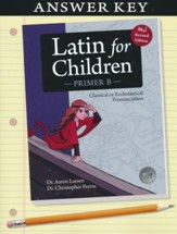 Latin For Children, Primer B Answer Key (Revised; Version  4.0)