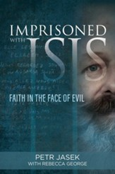 Imprisoned with Isis Faith in the Face of Evil