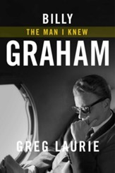 Billy Graham: The Man I Knew