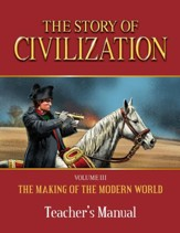 The Story of Civilization Vol III,  The Making of the Modern World -  Teacher Manual