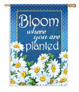 Bloom Where You Are Planted, Large Flag