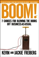 Boom! 7 Choices for Blowing the Doors Off  Business-As-Usual