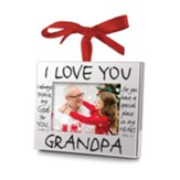 I Love You Grandpa Frame Ornament