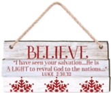 Believe, I Have Seen Your Salvation, Rustic Ornament
