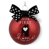 Our First Home Glass Ball Ornament