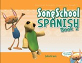 Song School Spanish Book 2 (Student Edition & CD)