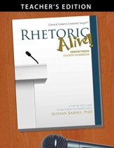 Rhetoric Alive! Senior Thesis  Teacher's Edition