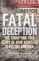 Fatal Deception: The Terrible Story of How Asbestos is Killing America