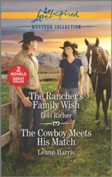 The Rancher's Family Wish and The Cowboy Meets His Match