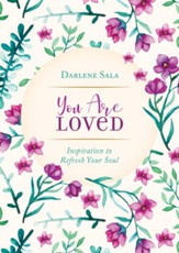 You Are Loved: Inspiration to Refresh Your Soul - eBook
