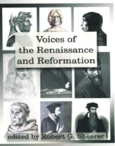 Voices of the Renaissance & Reformation