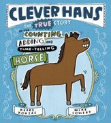 Clever Hans: The True Story of the  Counting, Adding, and Time-Telling Horse
