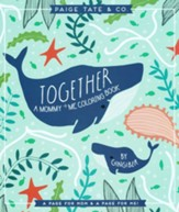 Together: A Mommy & Me COloring Book