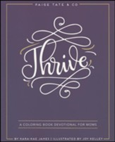 Thrive: A Coloring Book Devotional for Moms (Journaling and Creative Worship)