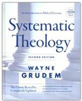 Systematic Theology: An Introduction to Biblical Doctrine, Second Edition