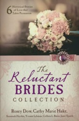 Reluctant Brides Collection: 6 Historical Stories of Love that Takes Persuasion