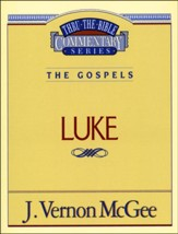 Luke: Thru the Bible Commentary Series