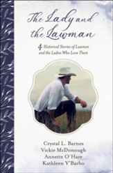 Lady and the Lawman: 4 Historical Stories of Lawmen and the Ladies Who Love Them