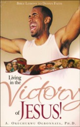 Living in the Victory of Jesus: Bible Lessons to Deepen Faith