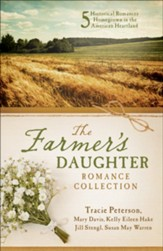Farmer's Daughter Romance Collection: 5 Historical Romances Homegrown in the American Heartland