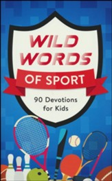 Wild Words of Sport: 90 Devotions for Kids