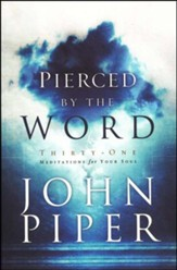 Pierced by the Word:  31 Meditations for Your Soul - Slightly Imperfect