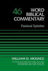Pastoral Epistles: Word Biblical Commentary, Volume 46 [WBC]