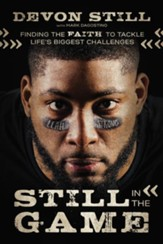 Still in the Game: Finding the Faith to Tackle Life's Biggest Challenges