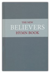 The New Believer's Hymnbook