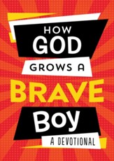 How God Grows a Brave Boy: A Devotional