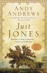 Just Jones: Sometimes a Thing Is Impossible . . . Until It Is Actually Done (A Noticer Trilogy Book)