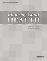 Choosing Good Health (Grade 6) Quiz, Test, and  Worksheet Book (Unbound Edition)