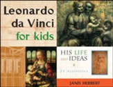 Leonardo Da Vinci for Kids: His Life  and Ideas