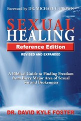 Sexual Healing: A Biblical Guide to Finding Freedom From Every Major Area of Sexual Sin and Brokeness
