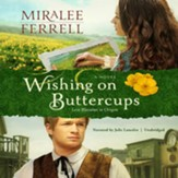 Wishing on Buttercups: A Novel - unabridged audiobook on CD