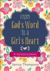 From God's Word to a Girl's Heart: A Devotional