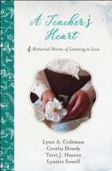 Teacher's Heart: 4 Historical Stories of Learning to Love