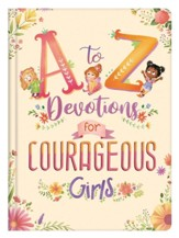 A to Z Devotions for Courageous Girls