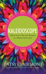 Kaleidoscope: Seeing God's Wit and Wisdom in a Whole New Light - eBook