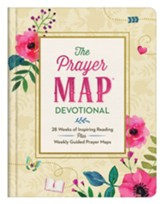 The Prayer Map ® Devotional: 28 Weeks of Inspiring Readings Plus Weekly Guided Prayer Maps
