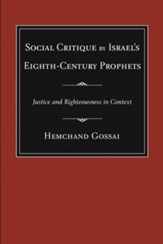 Social Critique by Israel's Eighth-Century Prophets: Justice and Righteousness in Context