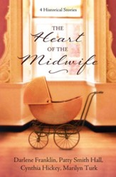 The Heart of the Midwife: 4 Historical Stories