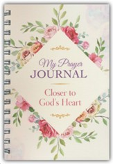 My Prayer Journal: Closer to God's Heart