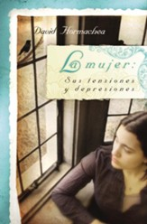 La Mujer: Sus Tensiones y Depresiones (Woman: Her Tensions and Depression) - eBook