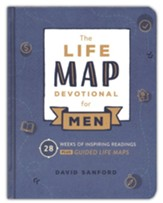 Life Map Devotional for Men: 28 Weeks of Inspiring Readings Plus Guided Life Maps